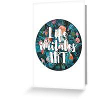 LIFE IMITATES ART Greeting Card