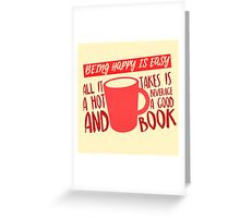 Being Happy is Easy (Hot Beverage & Books) Greeting Card
