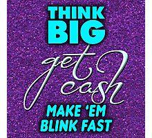 Make 'Em Blink Fast Photographic Print