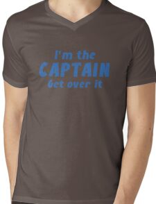 I'm The Captain Get Over It Mens V-Neck T-Shirt