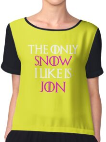 The Only Snow I Like Is Jon Shirt Chiffon Top