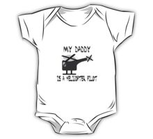 My daddy is a Helicopter Pilot. One Piece - Short Sleeve