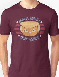 IZ DURNAL TURMP ERMAHGERD!! Unisex T-Shirt