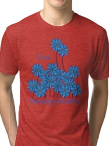 I Feel Blueming Fantastic Tri-blend T-Shirt