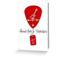 Think like a Rockstar Greeting Card