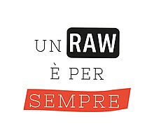 un raw è per sempre Photographic Print
