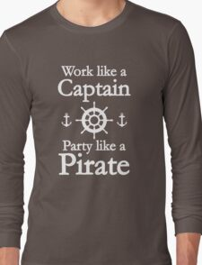 Work Like A Captain Party Like A Pirate Long Sleeve T-Shirt