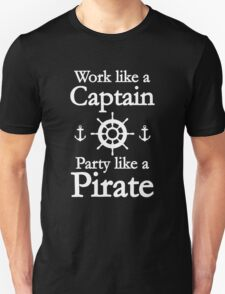 Work Like A Captain Party Like A Pirate T-Shirt