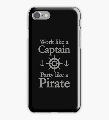 Work Like A Captain Party Like A Pirate iPhone Case/Skin