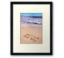 Waiting for you  written in a sandy tropical beach Framed Print