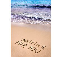 Waiting for you  written in a sandy tropical beach Photographic Print