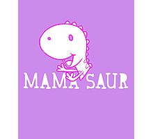 Mama Saur cool clever quotes love mom awesome funny t-shirt Photographic Print