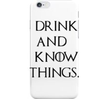 I drink and I know things sticker iPhone Case/Skin