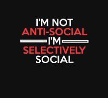 I'm not anti-social I'm selectively social funny t-shirt Unisex T-Shirt