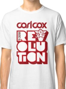Carl Cox ~ Music is Revolution ~ Classic T-Shirt