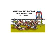 GREYHOUND RACING. DON'T COME LAST TOO OFTEN... by ANIMAL WELFARE  CARTOONS NRT