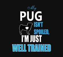 Pug - I'm Just Well Trained Unisex T-Shirt