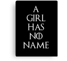 Game of thrones Arya Stark A girl has no name Canvas Print
