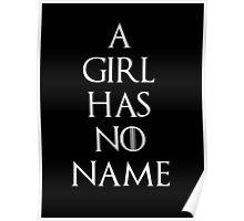 Game of thrones Arya Stark A girl has no name Poster
