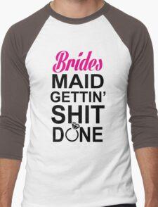 BRIDES MAID GETTING SHIT DONE Men's Baseball ¾ T-Shirt