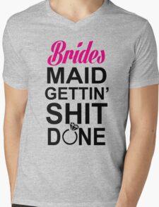 BRIDES MAID GETTING SHIT DONE Mens V-Neck T-Shirt