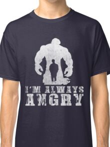 I'm Always Angry T-shirt - Cool Angry Crazy New Level Shirt Classic T-Shirt