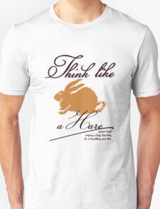 Think like a hare T-Shirt