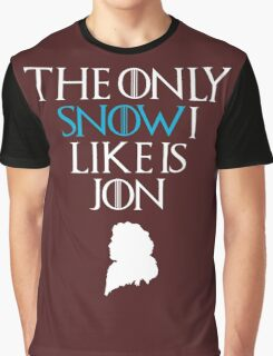 The Only Snow I Like Is Jon T-shirt & Hoodie Graphic T-Shirt