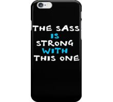 The sass is strong with this one clever quotes funny t-shirt iPhone Case/Skin