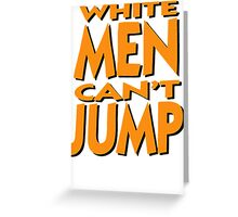 White Men Can't Jump Greeting Card