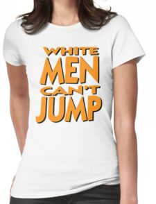 White Men Can't Jump Womens Fitted T-Shirt