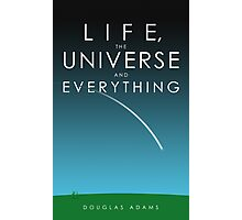 Life, The Universe and Everything Photographic Print