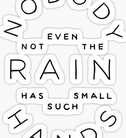 nobody, not even the rain Sticker
