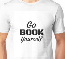 Go Book Yourself Unisex T-Shirt