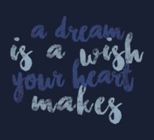 A Dream Is a Wish Your Heart Makes Kids Tee