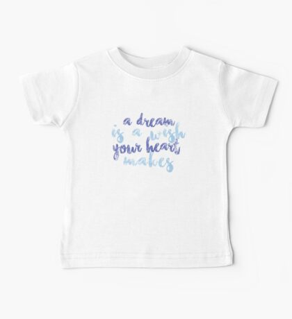 A Dream Is a Wish Your Heart Makes Baby Tee