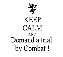 Keep calm and demand trial by combat Photographic Print