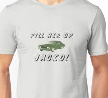 Fill Her Up Jacko Unisex T-Shirt