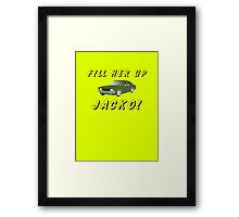 Fill Her Up Jacko Framed Print