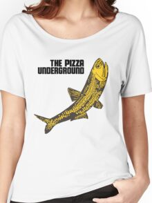 Pizza Underground Fish Women's Relaxed Fit T-Shirt