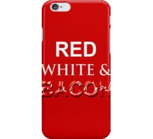 Red, White & Bacon iPhone Case/Skin