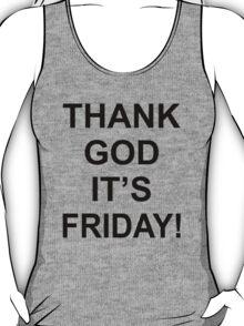 Thank God It's Friday! T-Shirt
