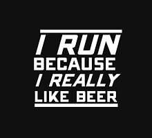 I run because I really like beer fitness funny t-shirt Unisex T-Shirt