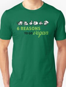6 reasons to go vegan Unisex T-Shirt