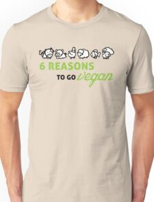 6 reasons to go vegan Unisex T-Shirt
