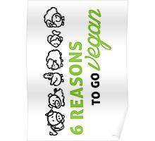 6 reasons to go vegan Poster