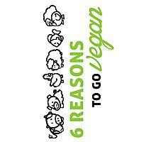 6 reasons to go vegan Photographic Print