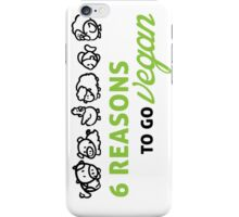 6 reasons to go vegan iPhone Case/Skin