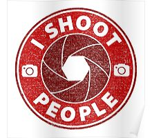 I shoot People. Poster