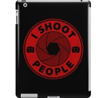 I shoot People. iPad Case/Skin
